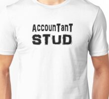 Accountant Stud Unisex T-Shirt