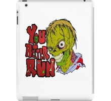 Better Run from Zombies iPad Case/Skin