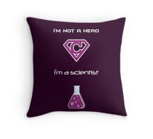 Carlos the Scientist Isn't a Hero Throw Pillow