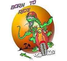Born to Ride Lizard Photographic Print