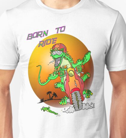 Born to Ride Lizard Unisex T-Shirt