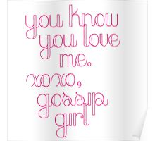 You Know You Love Me Gossip Girl Poster