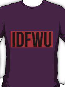 Big Sean IDFWU T-Shirt