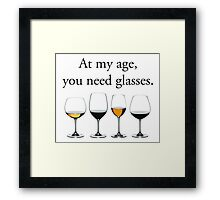 At My Age, You Need Glasses Framed Print