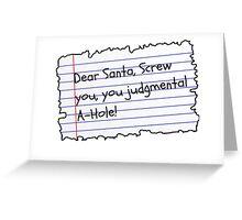 Christmas Dear Santa Judgmental A-Hole! Greeting Card