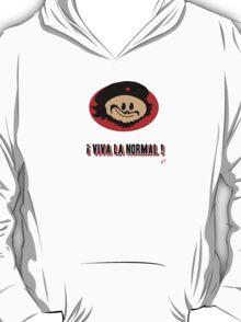 ! Viva La Normal ! T-Shirt