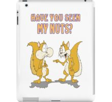 Have you seen my Nuts? iPad Case/Skin