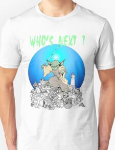 Yoda- Who's Next? T-Shirt