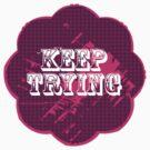 keep trying by anunayr