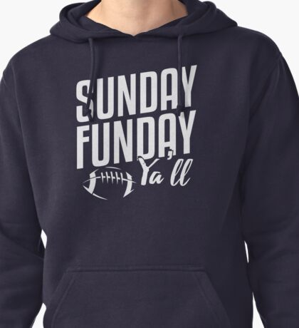 Sunday Funday Y'all Pullover Hoodie