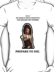 My Name Is Inigo Montoya. T-Shirt