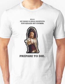 My Name Is Inigo Montoya. Unisex T-Shirt