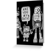 My Data? Robot Kid Greeting Card