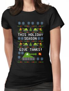 Ugly Christmas Sweater - This Holiday Season Give Tanks! Womens Fitted T-Shirt