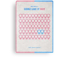 Some Like It Hot Canvas Print