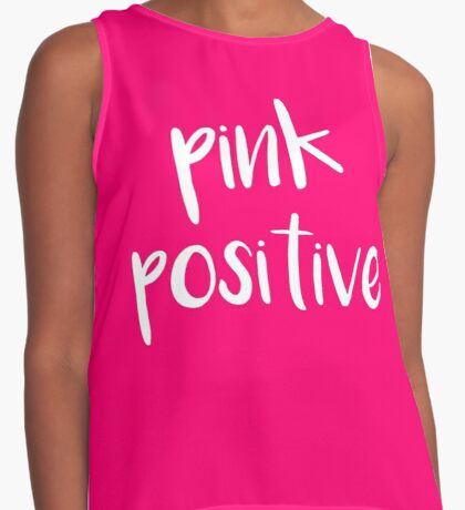 Pink Positive!  Contrast Tank