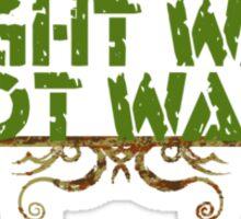 Fight War Not Wars Sticker