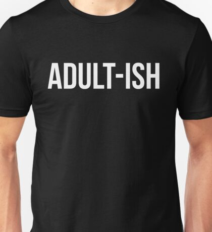 Adult-ish Funny Quote Unisex T-Shirt