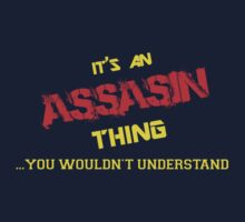 It's an ASSASIN thing, you wouldn't understand !! by itsmine