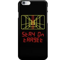 Stay on Target iPhone Case/Skin