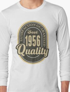 Satisfaction Guaranteed  Best  1956 Quality Long Sleeve T-Shirt