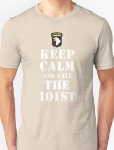 KEEP CALM AND CALL THE 101ST Unisex T-Shirt
