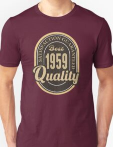 Satisfaction Guaranteed  Best  1959 Quality T-Shirt