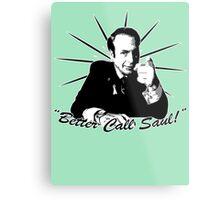Better Call Saul! Metal Print