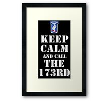 KEEP CALM AND CALL THE 173RD Framed Print