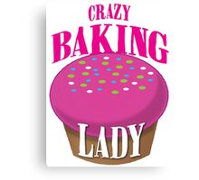 CRAZY BAKING LADY Canvas Print