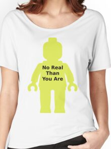 Minifig with 'No Real Than You Are' Slogan Women's Relaxed Fit T-Shirt