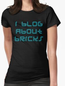 I BLOG ABOUT BRICKS, Womens Fitted T-Shirt