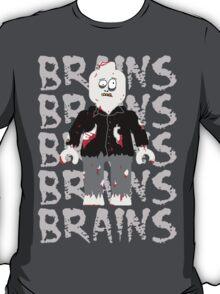 BRAINS BRAINS BRAINS BRAINS BRAINS T-Shirt
