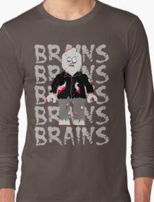 BRAINS BRAINS BRAINS BRAINS BRAINS Long Sleeve T-Shirt