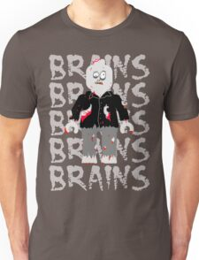 BRAINS BRAINS BRAINS BRAINS BRAINS Unisex T-Shirt