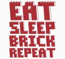 EAT, SLEEP, BRICK, REPEAT by Customize My Minifig