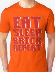 EAT, SLEEP, BRICK, REPEAT T-Shirt