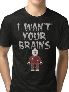 I WANT YOUR BRAINS ZOMBIE MINIFIG Tri-blend T-Shirt