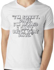'I'm Sorry Dave. I'm Afraid I Can't Brick That Dave' Mens V-Neck T-Shirt