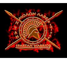 Spartan warrior - Molon lave and come back with your shield or on it! Photographic Print