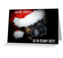 Ho Ho Bloody Ho!!!! Greeting Card