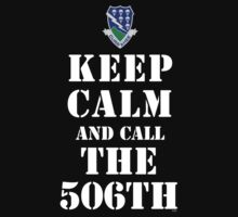 KEEP CALM AND CALL THE 506TH by PARAJUMPER