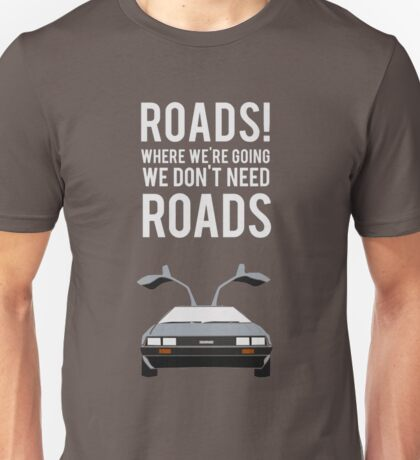 Back to the Future - Roads Unisex T-Shirt