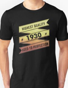Highest Quality 1930 Aged To Perfection T-Shirt
