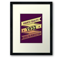 Highest Quality 1932 Aged To Perfection Framed Print