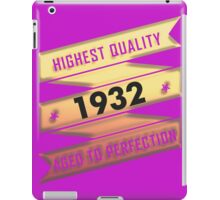 Highest Quality 1932 Aged To Perfection iPad Case/Skin