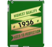 Highest Quality 1936 Aged To Perfection iPad Case/Skin
