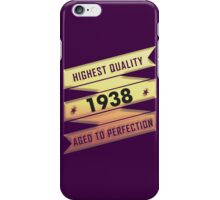 Highest Quality 1938 Aged To Perfection iPhone Case/Skin