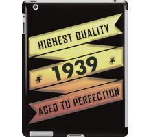 Highest Quality 1939 Aged To Perfection iPad Case/Skin