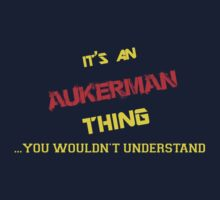 It's an AUKERMAN thing, you wouldn't understand !! by itsmine